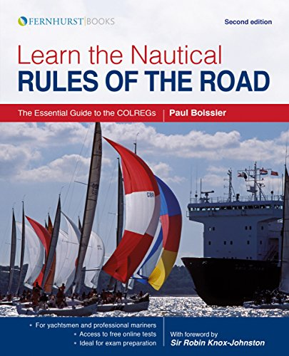 Learn the Nautical Rules of the Road - The Essential Guide to the COLREGs Second edition por Paul B. Boissier