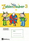 Zahlenzauber - Ausgabe Bayern (Neuausgabe): 3. Jahrgangsstufe - Arbeitsheft: Mit Lösungsheft