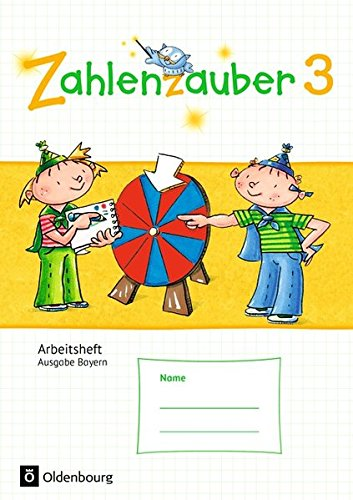 Zahlenzauber - Ausgabe Bayern 2014: 3. Jahrgangsstufe - Arbeitsheft: Mit Lösungsheft