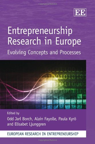Entrepreneurship Research in Europe: Evolving Concepts and Processes (European Research in Entrepreneurship)