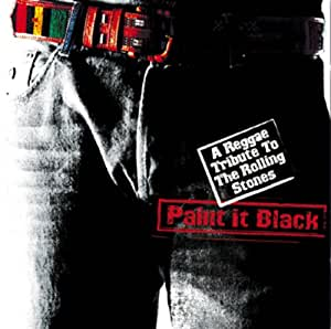 Paint it Black - A Reggae Tribute To The Rolling Stones