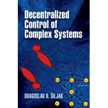 Decentralized Control of Complex Systems (Dover Books on Electrical Engineering) by Dragoslav D. Siljak (2012-01-17)