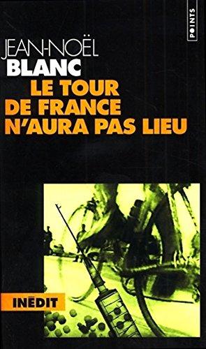 Le tour de France n'aura pas lieu par Jean-Noël Blanc