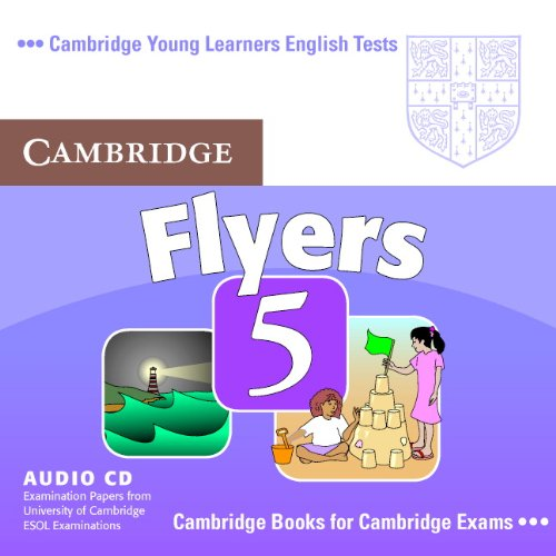 Cambridge Young Learners English Tests Flyers 5 Audio CD: Examination Papers from the University of Cambridge ESOL Examinations: No. 5