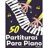 50 Partituras para Piano: Selección de canciones y arreglos de piano para niños y principiantes.