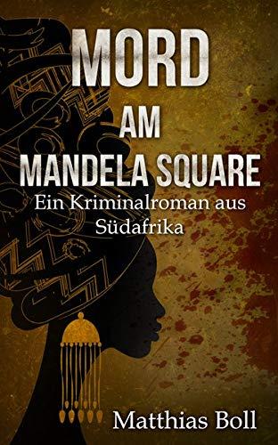Buchseite und Rezensionen zu 'Mord am Mandela Square' von Matthias Boll