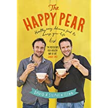 The Happy Pear: Healthy, easy, delicious food to change your life.