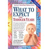 What to Expect. The Toddler Years (What to Expect (Workman Publishing))