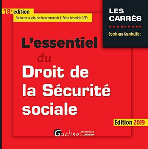 L'essentiel du droit de la securité sociale par  Dominique Grandguillot