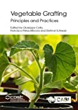 Vegetable Grafting: Principles and Practices