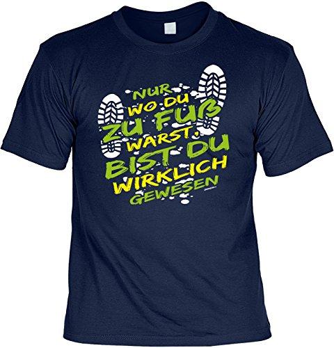 Pilger/Kletter-Shirt/Sprüche-Shirt Thema Wandern: Nur wo du zu Fuß warst, bist du wirklich gewesen Navyblau
