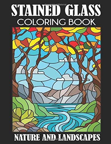 Stained Glass Coloring Book: Nature and Landscapes -