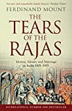Front cover for the book The Tears of the Rajas: Mutiny, Money and Marriage in India 1805-1905 by Ferdinand Mount