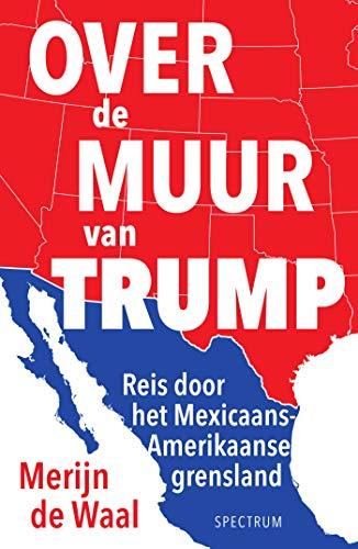 Over de muur van Trump (Dutch Edition)