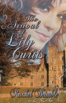 The Arrival of Lily Curtis by [Brimble, Rachel]