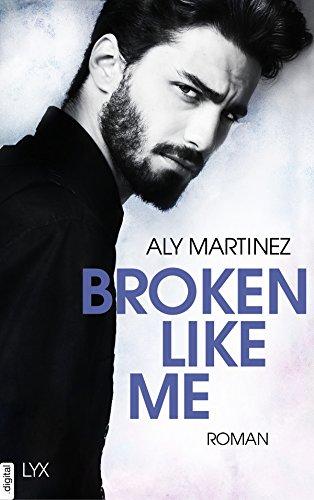 Broken Like Me (The Darkest Sunrise 1) von [Martinez, Aly]
