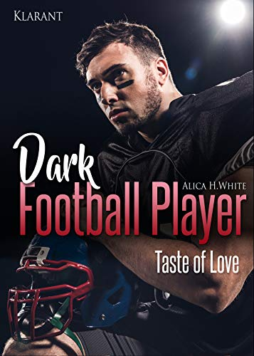 Dark Football Player. Taste of Love von [White, Alica H.]