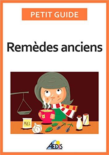 Remèdes anciens: Les vertus des végétaux et des minéraux (Petit guide t. 359) par Petit Guide