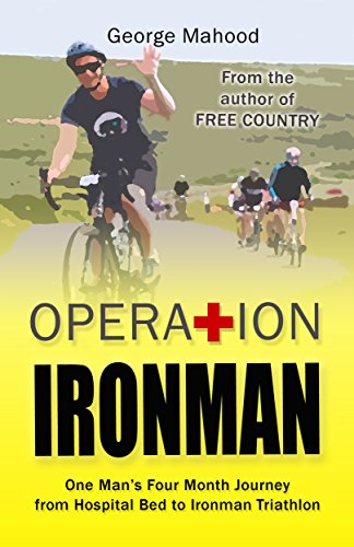 Operation Ironman by George Mahood