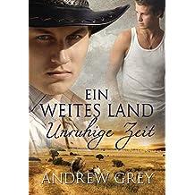 Ein weites Land - Unruhige Zeit (Geschichten aus der Ferne 3) (German Edition)