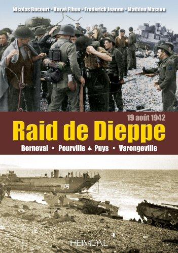 Dieppe le raid 19 août 1942 par Nicolas Bucourt, Frederick Jeanne