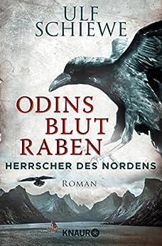 Herrscher des Nordens - Odins Blutraben: Roman von [Schiewe, Ulf]