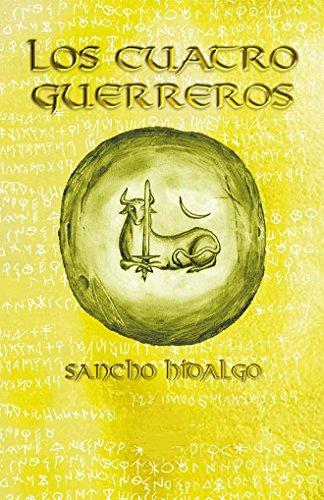 Los Cuatro Guerreros por Sancho Hidalgo