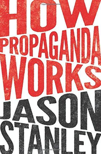 How Propaganda Works por Jason Stanley