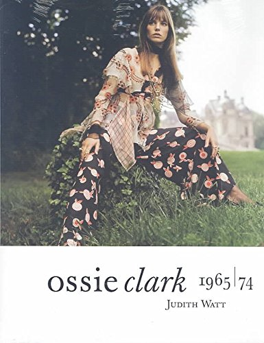 [(Ossie Clark 1965-1974)] [By (author) Watt Judith] published on (January, 2009)