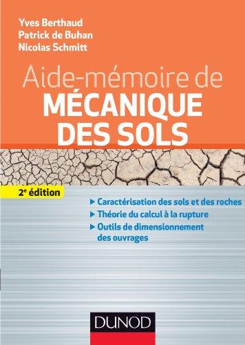 Aide-mmoire de mcanique des sols - 2e dition. - Aspects mcaniques des sols et des structures: Caractrisation des sols et des roches. Thorie du calcul  la rupture. Outils de dimensionnement