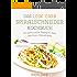 Das Low Carb Spiralschneider Kochbuch: 33 raffinierte Rezepte zum leichten Abnehmen