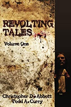 Revolting Tales by [Abbott, Christopher D, Curry, Todd A]
