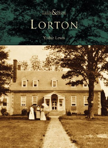 Lorton (VA) (Then and Now Series) by Yoshie Lewis (2005-10-12)