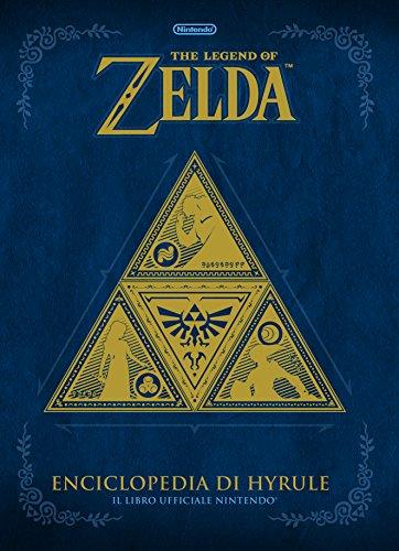 The legend of Zelda. Enciclopedia di Hyrule