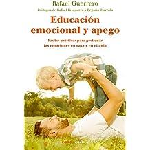 Educación emocional y apego: Pautas prácticas para gestionar las emociones en casa y en el aula