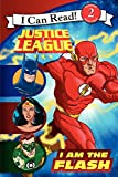 Justice League Classic: I Am the Flash (I Can Read Level 2)