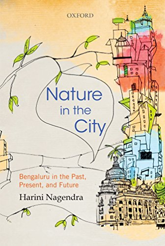Nature in the City: Bengaluru in the Past, Present, and...