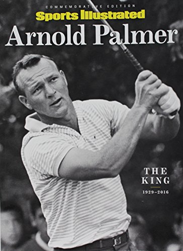 Arnold Palmer 1929-2016: The King por Editors of Sports Illustrated