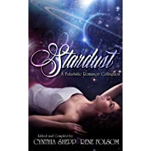 Stardust: A Futuristic Romance Collection (Indie Style Press Anthologies Book 4) (English Edition)