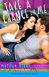 Take a Chance on Me (Mirabelle Harbor, Book 1): Volume 1 by Marilyn Brant (2015-07-22)