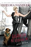 Uganda Be Kidding Me (English Edition)