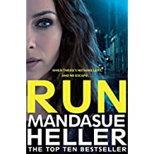 Run: A Gritty and Gripping Crime Thriller. You'll be Hooked