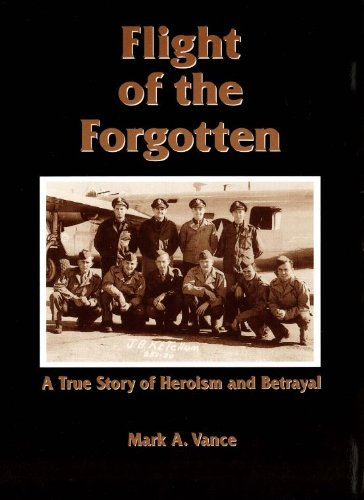 Book cover image for Flight of the Forgotten: A True Story of Heroism and Betrayal