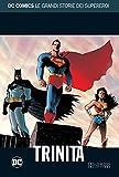 DC COMICS LE GRANDI STORIE... N.19 - SUPERMAN/BATMAN/WONDER WOMAN: TRINITA'