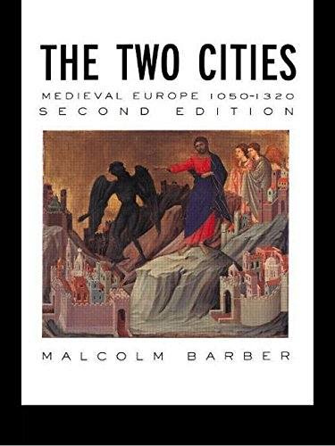 The Two Cities: Medieval Europe 1050–1320