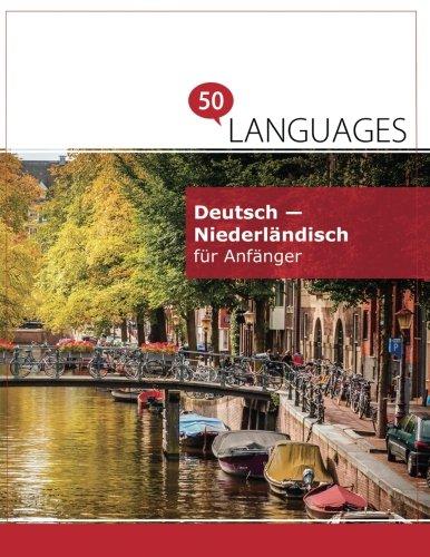 Deutsch - Niederländisch für Anfänger: Ein Buch in 2 Sprachen