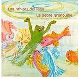 Las ranitas del lago - La petite grenouille: Un cuento bilingüe para niños - Livre bilingue pour enfants: Volume 1 (Les histoires d'Andie)
