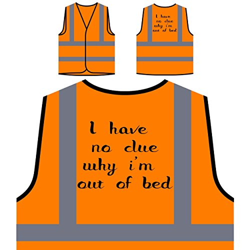 i-have-no-clue-why-im-out-of-bed-personalized-hi-visibility-orange-safety-jacket-vest-waistcoat-ff8v