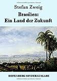Brasilien: Ein Land der Zukunft - Stefan Zweig
