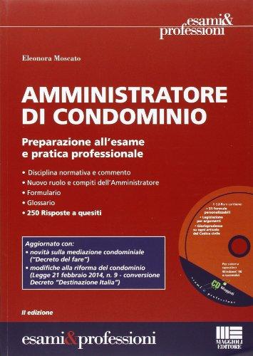 Amministratore di condominio. Preparazione all'esame e pratica professionale. Con CD-ROM